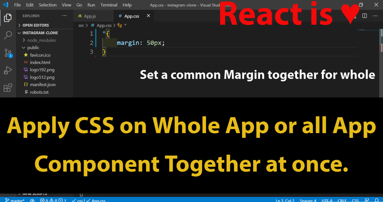 How to apply CSS on Whole App or all App Component together at once in React.