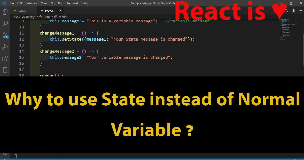 Why to use State instead of Normal variable in React & Why to use React , If you could do same thing with HTML,CSS and JavaScript.