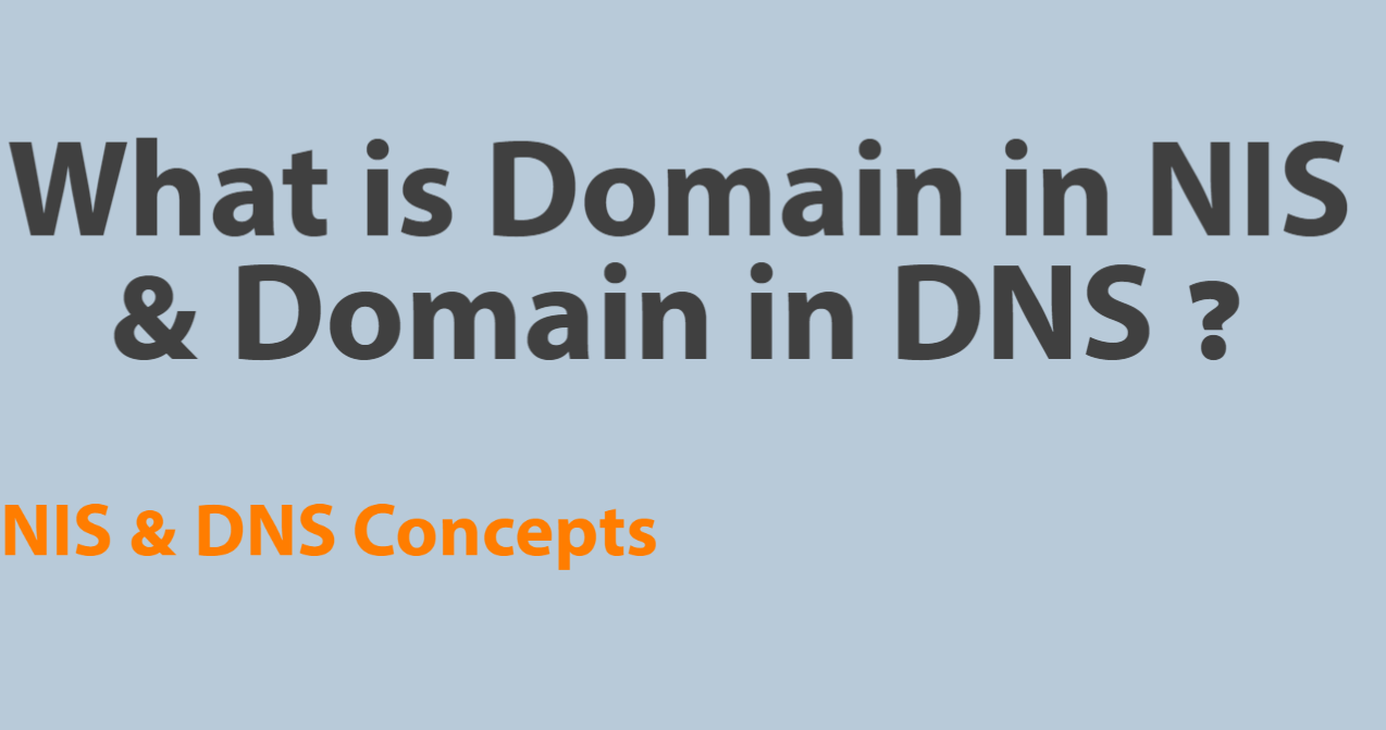 What is Domain in DNS & Domain in NIS | DNS & NIS Concepts